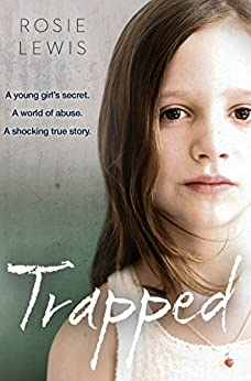 Trapped: The Terrifying True Story of a Secret World of Abuse by [Lewis, Rosie]