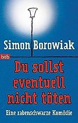 Du sollst eventuell nicht t??ten: Eine rabenschwarze Kom??die by Simon Borowiak (2014-05-12)