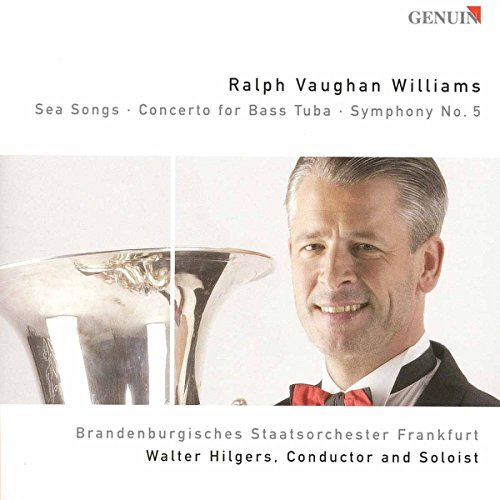 Vaughan Williams: Sea Songs, Concerto for Bass Tuba, Symphony No. 5 Test