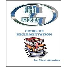 Cours de réglementation aérienne (Cours de pilotage avion t. 4)