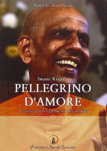 swami-kripal-pellegrino-damore-la-vita-e-gli-insegnamenti-di-uno-yogi-la-via-del-dharma