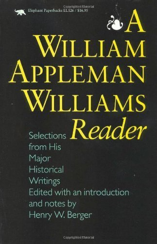 A William Appleman Williams Reader: Selections From His Major Historical Writings by Ivan R. Dee (1992-10-01)