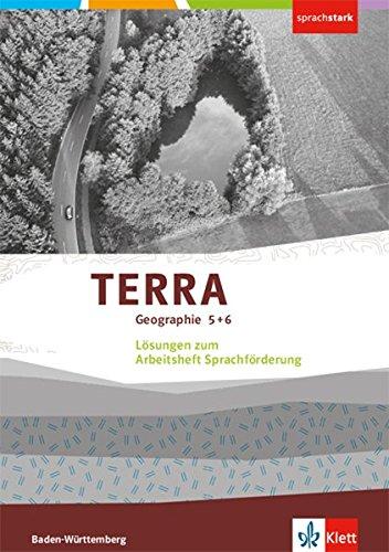 TERRA Geographie 5 + 6. Ausgabe Baden-Württemberg: Lösungen zum Arbeitsheft Sprachförderung Klasse 5/6 (TERRA Geographie. Ausgabe für Baden-Württemberg ab 2016)