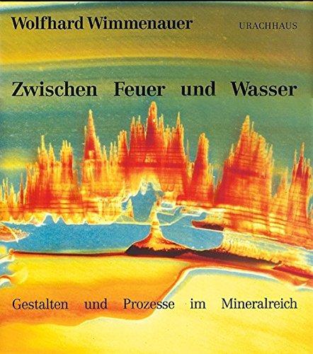 Zwischen Feuer und Wasser: Gestalten und Prozesse im Mineralbereich