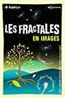 Les fractales en images par Lesmoir-Gordon