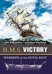 HMS Victory: Famous Warships of the Royal Navy Series by Iain Ballantyne (2006-01-19)
