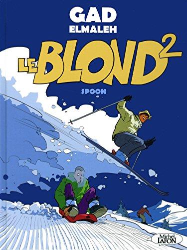 Le blond - tome 2 (02) par Gad Elmaleh