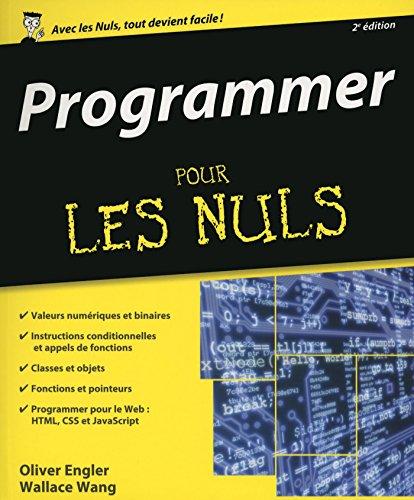 Programmer pour les Nuls, 2ème édition par Olivier ENGLER