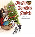 By Hansen, Roland [ Jingle Jangles Smith ] [ JINGLE JANGLES SMITH ] Nov - 2007 { Paperback }