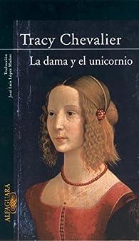 La dama y el unicornio par Tracy Chevalier