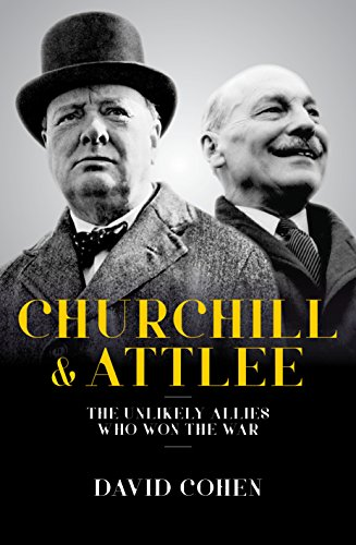 Churchill & Attlee - The Unlikely Duo Who Won The War par David Cohen