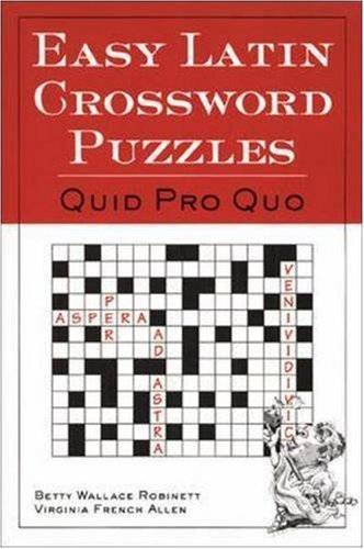 Easy Latin Crossword Puzzles: Quid Pro Quo by Robinett, Betty Wallace (November 1, 1999) Paperback