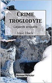 Crime troglodyte: Lagarde enquête (T12)