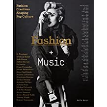 Fashion + Music: The Fashion Creatives Shaping the Music Industry: The Fashion Creatives Shaping the Music Industry