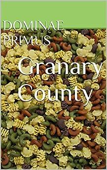 Granary County (English Edition) von [Primus, Dominae]