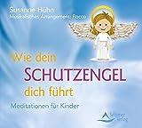 Image de Wie dein Schutzengel dich führt - Meditationen für Kinder