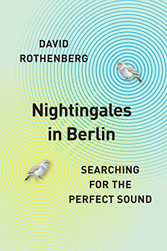 Nightingales in Berlin: Searching for the Perfect Sound