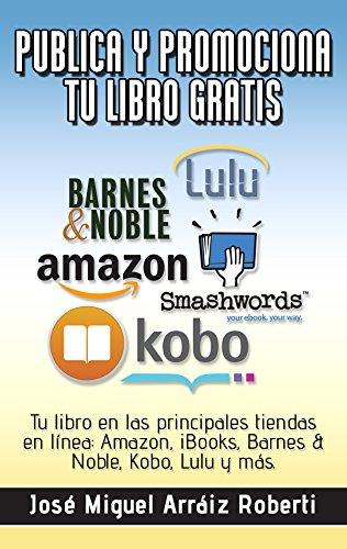 Publica y promociona tu libro gratis: Tu libro en las principales ...