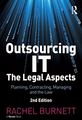 Outsourcing IT - The Legal Aspects: Planning, Contracting, Managing and the Law (English Edition) por Rachel Burnett