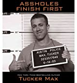 { ASSHOLES FINISH FIRST (ADAPTED) } By Max, Tucker ( Author ) [ Sep - 2010 ] [ Compact Disc ]