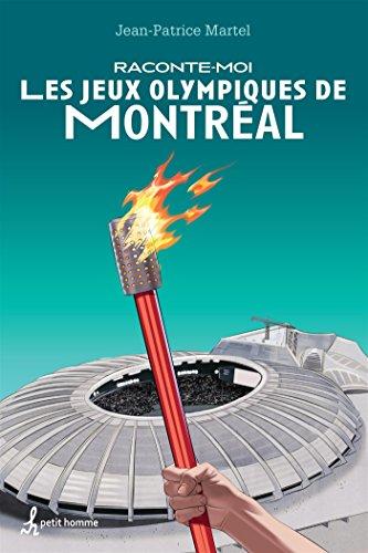 Raconte-Moi les Jeux Olympiques de Montreal
