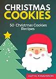 Christmas Cookies: 50 Christmas Cookies Recipes (Christmas Cookbooks Book 2)