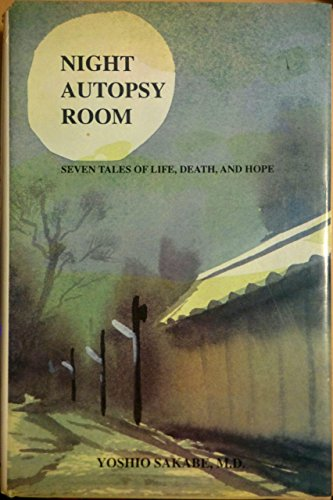 Night Autopsy Room: Seven Tales of Life, Death and Hope