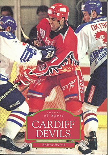 Cardiff Devils (Archive Photographs: Images of Sport) por Andrew Weltch