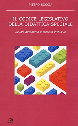 Il codice legislativo della didattica speciale. Scuola autonoma e crescita inclusiva