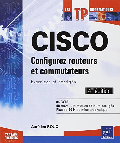 CISCO - Configurez routeurs et commutate...