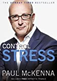 Control Stress : Stop Worrying and Feel Good Now !