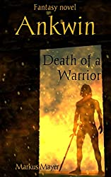 Ankwin: Death Of A Warrior (English Edition)