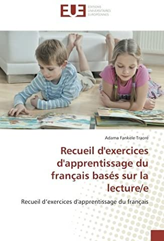 Recueil d'exercices d'apprentissage du français basés sur la lecture/e: Recueil d'exercices d'apprentissage du français