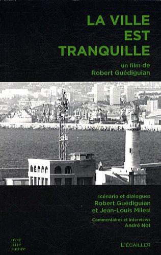 La Ville Est Tranquille par Robert Guédiguian