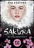 'Sakura: Die Vollkommenen' von 'Kim Kestner'