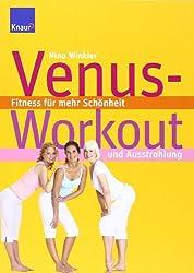 Venus-Workout. Fitness für mehr Schönheit und Ausstrahlung