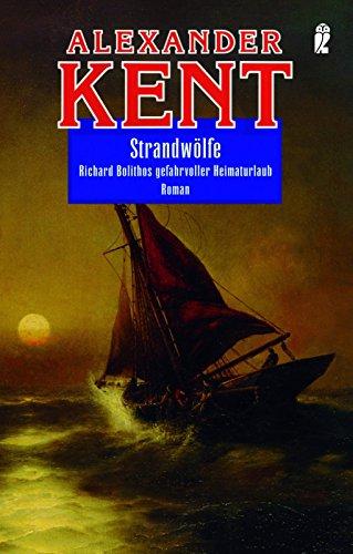 Preisvergleich Produktbild Strandwölfe: Richard Bolithos gefahrvoller Heimaturlaub (Ein Richard-Bolitho-Roman, Band 2)