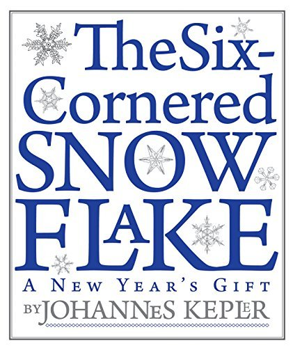 The Six-Cornered Snowflake by Johannes Kepler (2010-03-01)