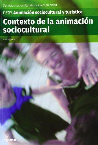 Descargar Libro Contexto de la animación sociocultural (CFGS ANIMACIÓN SOCIOCULTURAL Y TURÍSTICA) de P. Figueras