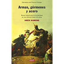 Armas, germenes y acero/ Guns, Germs and Steel by Jared Diamond (2006-04-30)