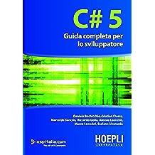C#5: Guida completa per lo sviluppatore (Hoepli informatica)