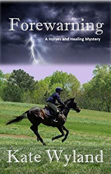 Forewarning (A Horses and Healing Mystery Book 1) by [Wyland, Kate]