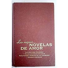 Las mejores novelas de amor ( Las amistades peligrosas. Esplendores y miserias de las cortesanas.