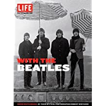 LIFE With the Beatles: Inside Beatlemania, by their Official Photographer Robert Whitaker (Life Great Photographers Series) by Editors of Life (2012-09-25)