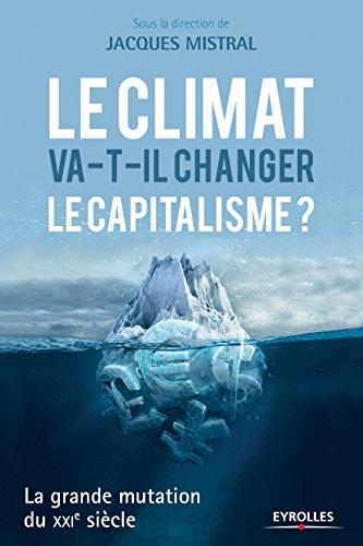Le climat va-t-il changer le capitalisme ?: La grande mutation du XXIe siècle