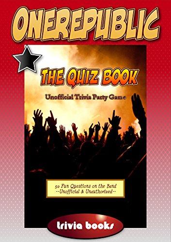 OneRepublic Quiz Book: 50 Fun Quiz Questions for 1R Fans (Trivia Kids...