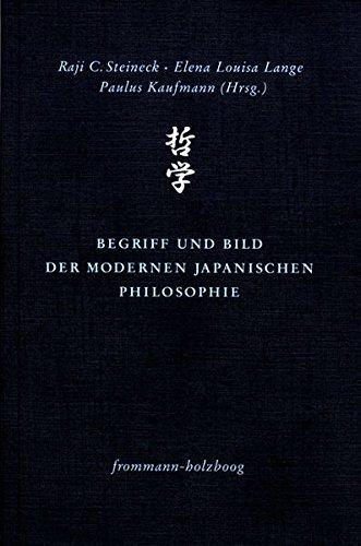 Begriff und Bild der modernen japanischen Philosophie (Philosophie interkulturell, Band 2)