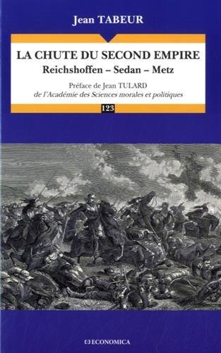 Chute du Second Empire - Reichshoffen, Sedan, Metz (la) par Tabeur Jean