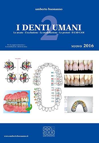 I denti umani. Con e-book. Con espansione online. Per le Scuole superiori: 2