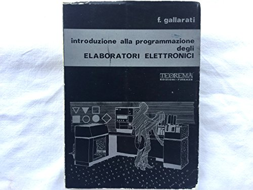Introduzione alla programmazione degli elaboratori elettronici. Gallarati 1973